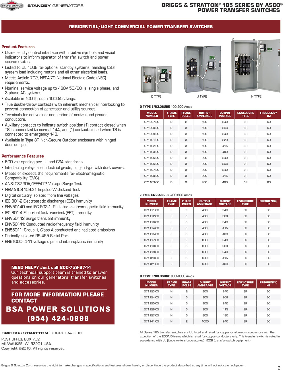 A Briggs & Stratton® 185 Series Automatic Transfer Switch by ASCO® provides all the intelligence your generator needs to make sure the power stays on when utility power fails. It automatically senses loss of utility power, and signals your generator to start and restore power to your business or home.